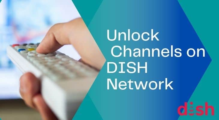 how to unlock all channels on dish network