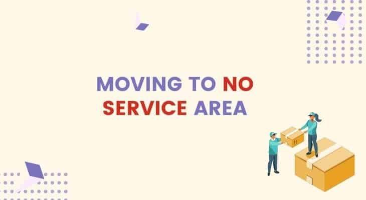 move to no service area
