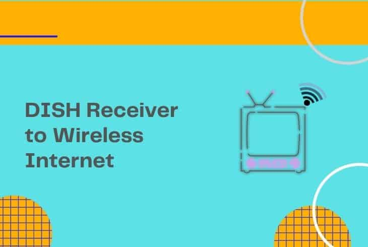 how to connect dish network receiver to wireless internet